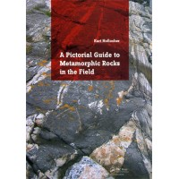 A Pictorial Guide to Metamorphic Rocks in the Field 1st Edition