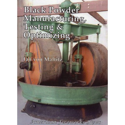 Black Powder Manufacturing, Testing & Optimizing
