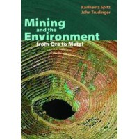 Mining and the Environment from Ore to Metal