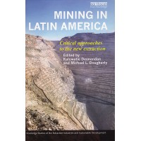 Mining in Latin American Critical Approaches to the Next Extraction