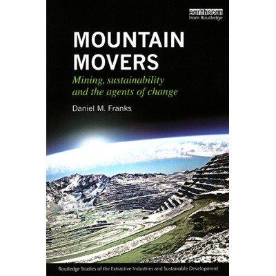 Mountain Movers: Mining, Sustainability and the Agents of Change