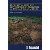 Property Rights and Governance in Artisanal and Small- Scale Mining