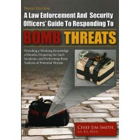 A Law Enforcement and Security Officers' Guide: Responding to Bomb Threats, Third Edition