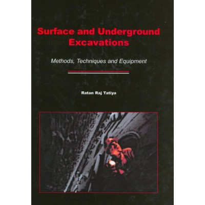 Surface and Underground Excavations: Methods, Techniques and Equipment First Edition