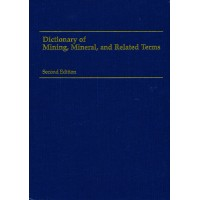 Dictionary of Mining, Mineral and Related Terms