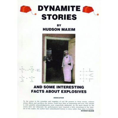 Dynamite Stories: And Some Interesting Facts About Explosives