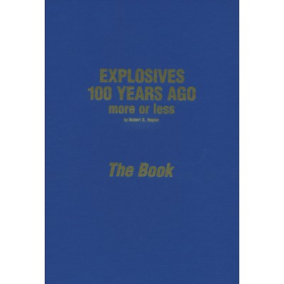 Explosives 100 Years Ago, More or Less