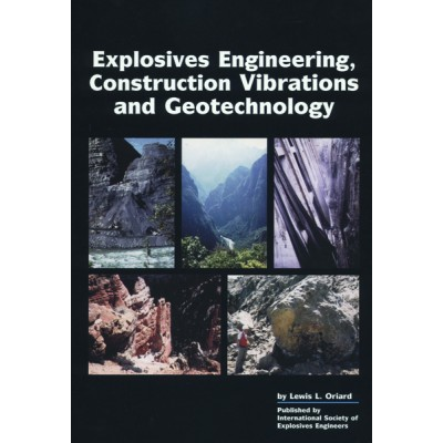 Explosives Engineering, Construction Vibrations and Geotechnology
