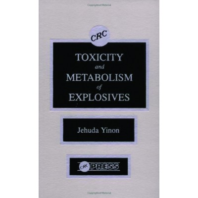 Toxicity and Metabolism of Explosives